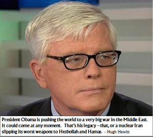 Hugh Hewitt quote on Obama 5-13-15